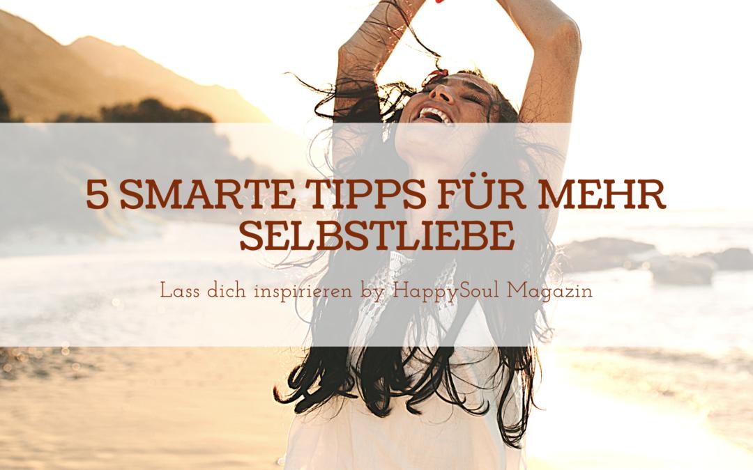 5 smarte Tipps für mehr Selbstliebe